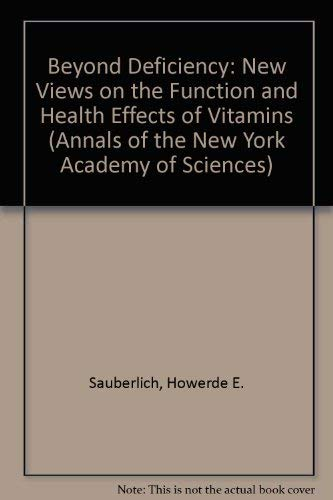 9780897667500: Beyond Deficiency: New Views on the Function and Health Effects of Vitamins (Annals of the New York Academy of Sciences)