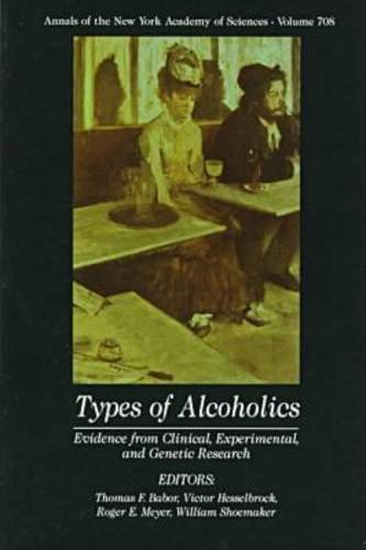 Types of Alcoholics: Evidence from Clinical, Experimental, and Genetic Research: Thomas Babor (Ed),...