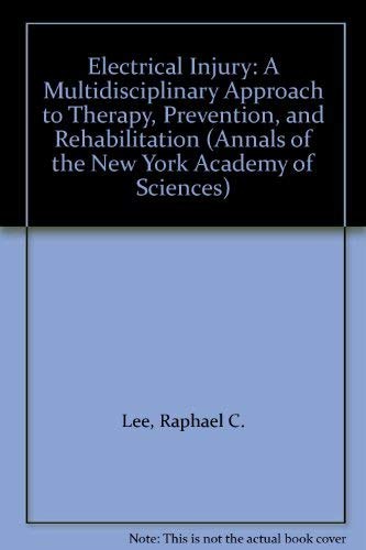9780897668644: Electrical Injury: A Multidisciplinary Approach to Therapy, Prevention, and Rehabilitation (Annals of the New York Academy of Sciences)