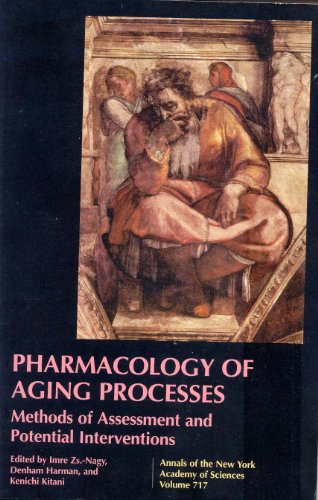 Pharmacology of Aging Processes: Methods of Assessment and Potential Interventions (Annals of the ...