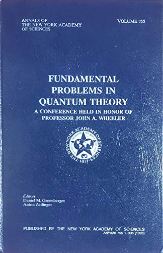 9780897669214: Fundamental Problems in Quantum Theory: In Honor of Professor John A.Wheeler (Annals of the New York Academy of Sciences)