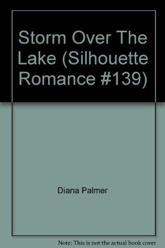9780897721554: Storm Over The Lake (Silhouette Romance #139)