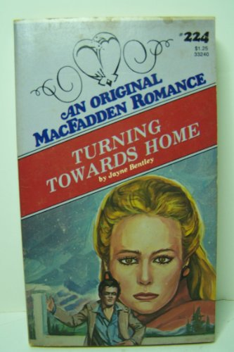 TURNING TOWARDS HOME (MacFadden #224): Bentley, Jayne