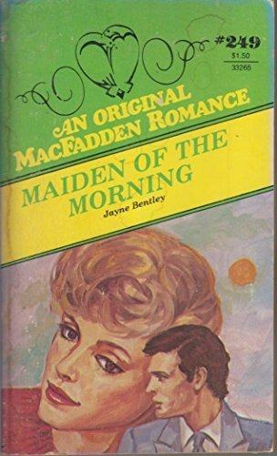 Maiden of the Morning (MacFadden Romance #249): Jayne Bentley, Jayne