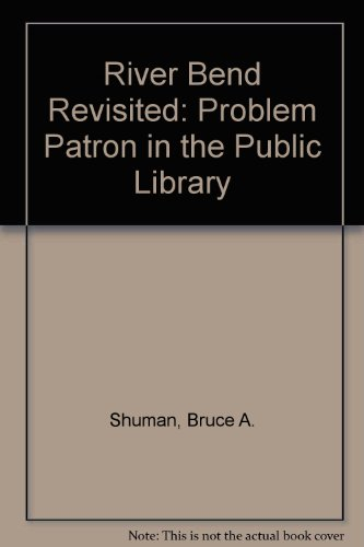 9780897741255: River Bend Revisited: The Problem Patron in the Library