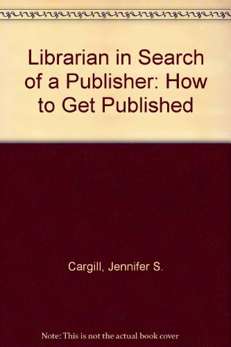 Librarian in Search of a Publisher: How: Alley, Brian, Cargill,