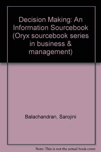 9780897742702: Decision Making: An Information Sourcebook (Oryx Sourcebook Series in Business and Management)