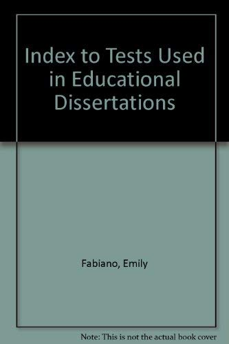Index to Tests Used in Educational Dissertations: Fabiano, Emily