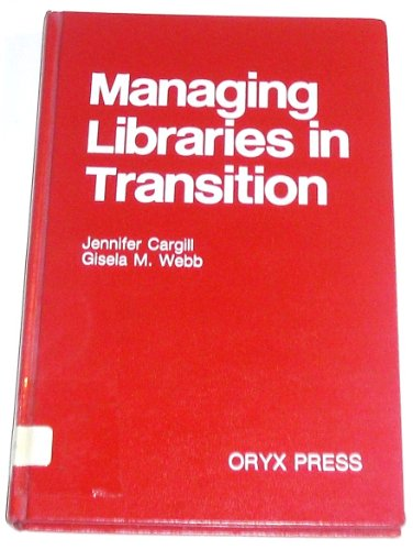 Managing Libraries in Transition: Jennifer Cargill; Gisela