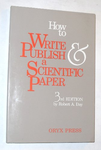 9780897744560: How to write & publish a scientific paper
