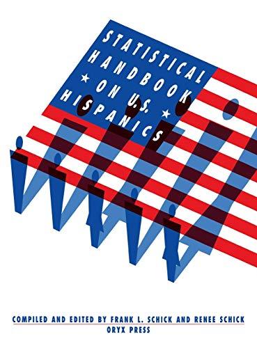 Statistical Handbook on U.S. Hispanics: (Oryx Statistical Handbooks): Frank L. Schick, Frank ...