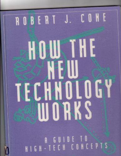 9780897746526: How the New Technology Works: A Guide to High-Tech Concepts