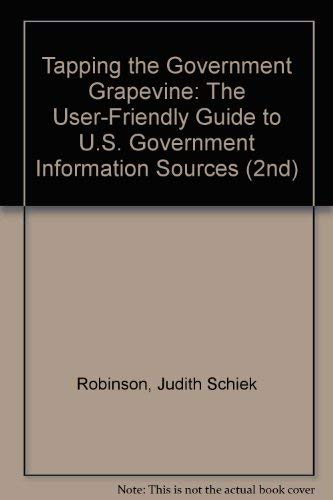9780897747127: Tapping the Government Grapevine: The User-Friendly Guide to U.S. Government Information Sources (2nd)