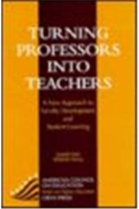 9780897748032: Turning Professors into Teachers: A New Approach to Faculty Development and Student Learning (Series on Higher Education)