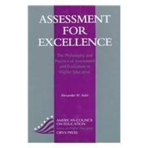 9780897748056: Assessment For Excellence: The Philosophy And Practice Of Assessment And Evaluation In Higher Education (American Council on Education Oryx Press Series on Higher Education)