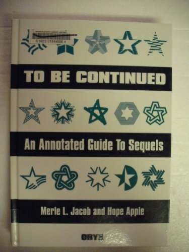 9780897748421: To Be Continued: An Annotated Guide to Sequels