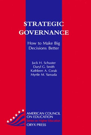 9780897748476: Strategic Governance: How To Make Big Decisions Better (American Council on Education Oryx Press Series on Higher Education)