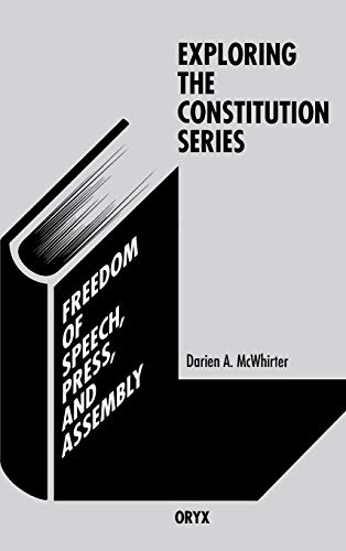 9780897748537: Freedom of Speech, Press, and Assembly (Exploring the Constitution Series)