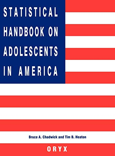 Statistical Handbook on Adolescents in America: (Oryx: Chadwick, Bruce A.,