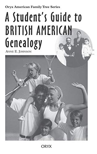 9780897749824: A Student's Guide to British American Genealogy (Oryx American Family Tree Series)