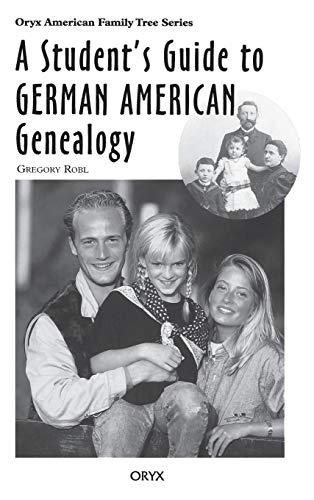9780897749831: A Student's Guide to German American Genealogy (Oryx American Family Tree Series)