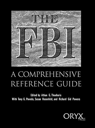 9780897749916: The FBI: A Comprehensive Reference Guide