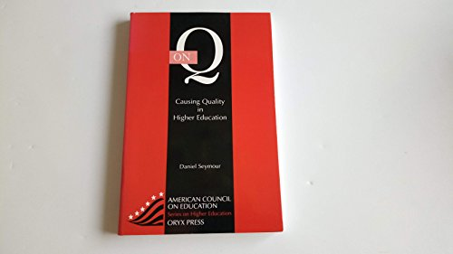 9780897749947: On Q: Causing Quality In Higher Education: (American Council on Education Oryx Press Series on Higher Education)