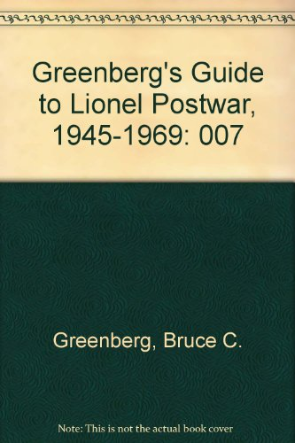 007: Greenberg's Guide to Lionel Postwar, 1945-1969 (0897780019) by Bruce C. Greenberg; Roland Lavoie