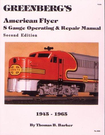 9780897780179: Greenberg's American Flyer s Gauge Repair and Operating Manual: 1945-1965