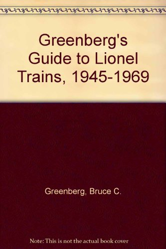 Greenberg's Guide to Lionel Trains, 1945-1969: Greenberg, Bruce C.