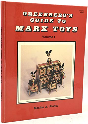 9780897780278: Greenberg's Guide to Marx Toys, Vol. 1: 1923-1950