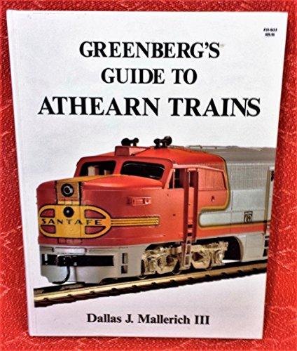 GREENBERG'S GUIDE TO ATHEARN TRAINS: DALLAS J. MALLERICH