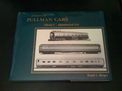 A Century of Pullman Cars: Alphabetical List: Barger, Ralph L.