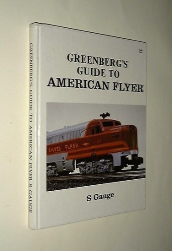 Greenberg's Guide to American Flyer s Gauge: Patterson, James C.