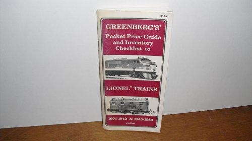 Greenberg's price guide to Lionel trains with inventory checklist, 1901-1942 & 1945-1987 (9780897780834) by Bruce C Greenberg