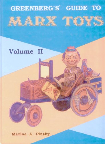 GREENBERG'S GUIDE TO MARX TOYS. Volume II.: Pinsky., Maxine A.