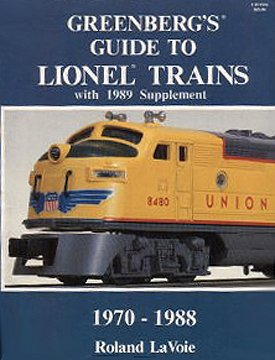 Greenberg's Guide to Lionel Trains, 1970-1988, with 1989 Supplement (0897781171) by LaVoie, Roland