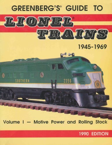 Greenberg's Guide to Lionel Trains 1945-1969: Motive Power and Rolling Stock (089778118X) by Greenberg, Bruce C.; Lavoie, Roland; Burgio, Wendy J.; Mallerich, Dallas J.