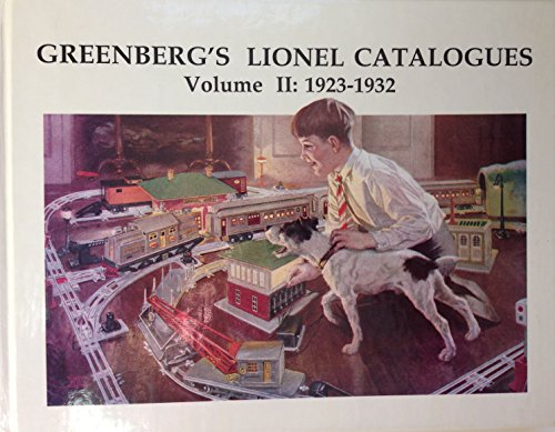 GREENBERG'S LIONEL CATALOGUES VOLUME II: 1923-1932: Greenberg, Bruce C.