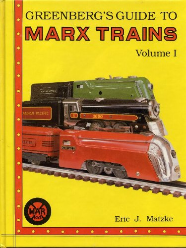 9780897781312: Greenberg's Guide to Marx Trains, Vol. 1