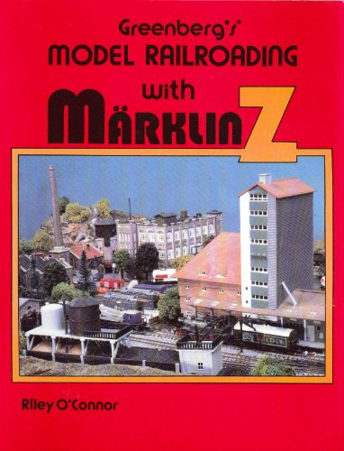 9780897781374: Greenberg's Model Railroading With Marklin Z