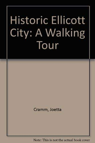 Historic Ellicott City: A Walking Tour: Cramm, Joetta