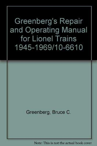9780897781602: Greenberg's Repair and Operating Manual for Lionel Trains 1945-1969/10-6610