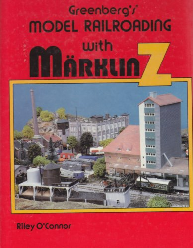 9780897781619: Greenberg's Model Railroading with Marklin Z