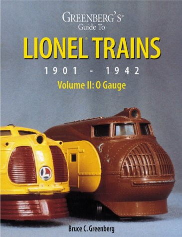 Greenberg's Guide to Lionel Trains: 1901-1942, Vol. 2: O and OO Gauges (9780897781817) by Bruce C. Greenberg Ph. D.