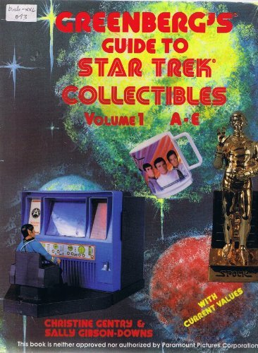 Greenberg's Guide to Star Trek Collectibles: Gengry, Christine; Gibson-Downs, Sally