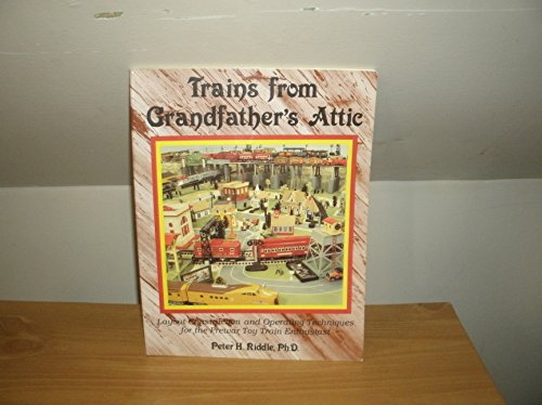 Trains from Grandfather's Attic Layout Construction and Operating Techniques for the Prewar ...
