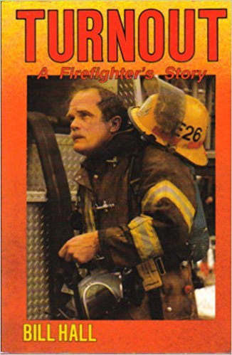 Turnout: A Firefighter's Story (0897782356) by Bill Hall