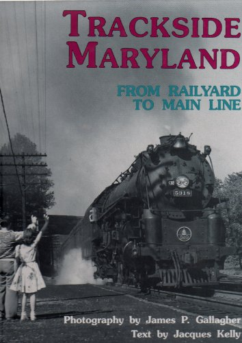 9780897782906: Trackside Maryland: From Railyard to Main Line
