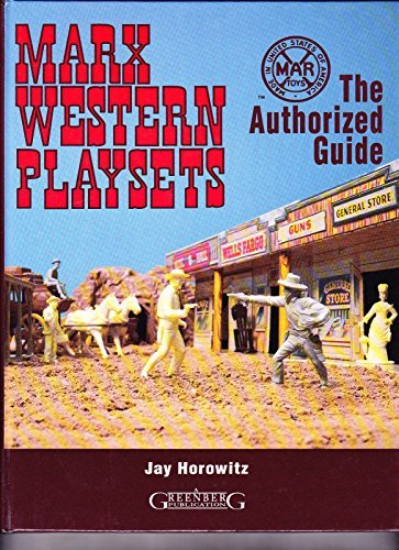 9780897782913: Marx Western Playsets: The Authorized Guide